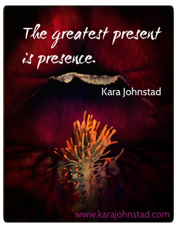 THE GREATEST PRESENT IS PRESENCE